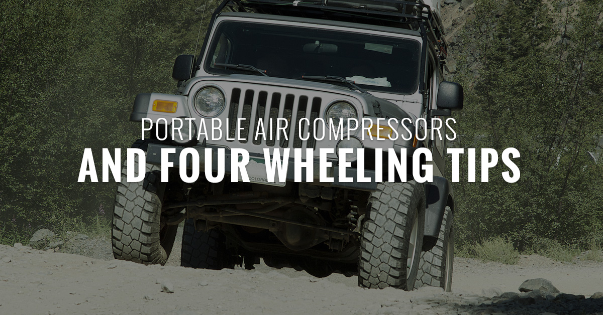 Portable Air Compressors and Four Wheeling Tips