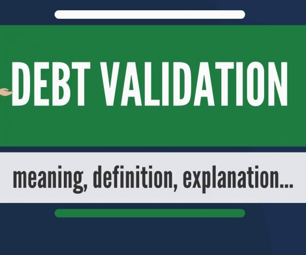 Debt Validation – Only If You Want Out Of Debt Should You Continue